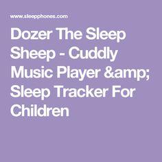 Dozer The Sleep Sheep - Cuddly Music Player & Sleep Tracker For Children