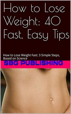 How to Lose Weight: 40 Fast, Easy Tips: How to Lose Weigh... https://www.amazon.com/dp/B0191Z0I06/ref=cm_sw_r_pi_dp_x_FcChybRKYBH59