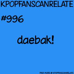 KPop Fans Can Relate #996: I use this all the time <3