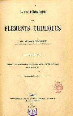Mendeléiev, Dmitri Ivànovitx, 1834-1907. La Loi periodique des éléments chimiques. Paris: Ves. Renou, Maulde et Cock, 1879.