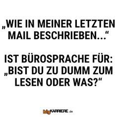 #stuttgart #mannheim #trier #köln #mainz #ludwigshafen #koblenz #mail #job #büro #kunden #kollegen #spaß #fun #sprache #lesen #dumm