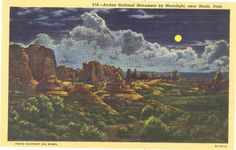 Vintage Utah Postcard - Moab - Arches National Monument by Moonlight