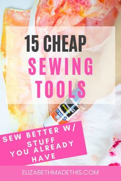 I love a good sewing gadget, and while some are worth investing a chunk of change, there's tons of household items that can help you with your sewing tasks. Read on for 15 cheap sewing tools that you might already have in your house. #learntosew #sewingtips