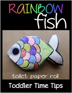 Toilet paper roll RAINBOW FISH! Daily activities and projects posted on Toddler Time Tips @ https://www.facebook.com/toddlertimetips
