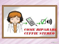 MINI TUTORIAL COME RIPARARE CUFFIE STEREO