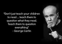 What a great mind! George Carlin is genius! Thanks I fucking love science for the image!