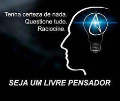 """""""O GRITO DO BICHO"""": Off-topica: Seja um livre pensador!"""