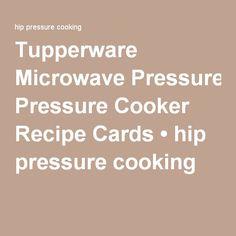 Tupperware Microwave Pressure Cooker Recipe Cards • hip pressure cooking