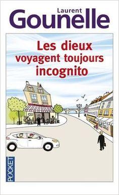 Les dieux voyagent toujours incognito (Laurent Gounelle) : plus qu'un roman, une invitation à la réflexion sur nous-mêmes