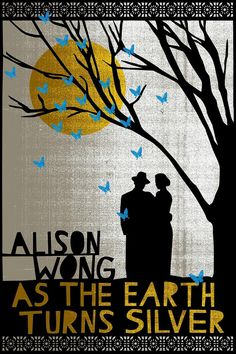 Cover of the book As The Earth Turns Silver, written by Whitireia graduate (and Janet Frame Award winner) Alison Wong.