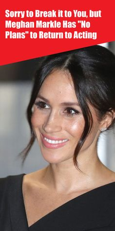 """Sorry to Break it to You, but Meghan Markle Has """"No Plans"""" to Return to Acting Kate Middleton News, Meghan Markle News, Royal Family News, Family Rules, Queen Elizabeth Ii, Acting, Actresses, How To Plan, Female Actresses"""