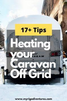 Heating your caravan without electricity while camping off grid is essential in the winter time. Woolen blankets and hot water bottles are great, but sometimes they're just not enough. Here are 17+ tips for heating your motorhome, camper, caravan or RV and keeping warm while camping. #heating #warm #caravan #camping #offgrid Travel Info, Travel Tips, Travel Hacks, Road Trip Songs, Road Trips, Worldwide Travel, Rv Life, Plan Your Trip, Australia Travel