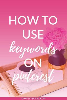 Using keywords on Pinterest is a game changer. Find out how to use keywords + where to use them today on Confetti Social.