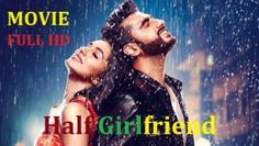 Half Girlfriend (2017) Bollywood Movie Download Mp4 3GP DvDrip Dailymotion