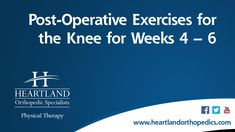 Post-Operative Exercises Weeks 4-6 for Total Knee Replacement