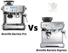 Breville Barista Pro vs Express - Why Barista Pro is Better? Gaggia Espresso Machine, Breville Espresso Machine, Espresso Machine Reviews, Best Espresso Machine, Coffee Express, Coffee Shop, Coffee Maker, Maker Labs, Cooking Appliances