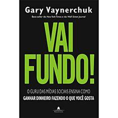 Vai Fundo! O Guru das Mídias Sociais ensina como ganhar dinheiro fazendo o que você gosta | #livros #compras