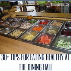 30+ Tips for Eating Healthy at the Dining Hall in College.