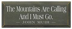 The Mountains Are Calling I Must Go Wood Sign