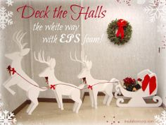 Deck the Halls the white way with EPS foam! #Christmas #decorations