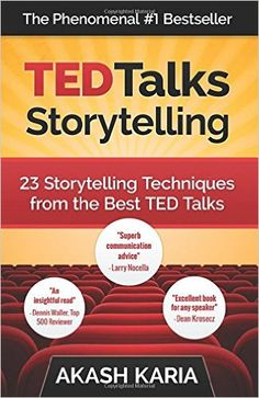 TED Talks Storytelling: 23 Storytelling Techniques from the Best TED Talks: Amazon.de: Akash Karia: Fremdsprachige Bücher