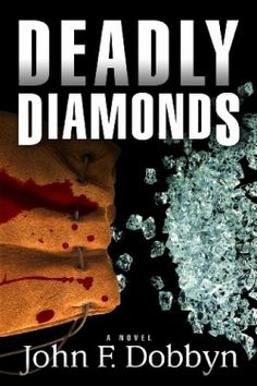 "Deadly Diamonds (2013 Finalist - Thriller & Suspense) — IndieFab Awards - ""This gangster novel is breathlessly paced and populated with priceless characters."" Read our review: http://fwdrv.ws/1897p2u"