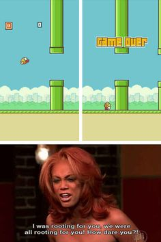 Step 8: Express your immense disappointment in Flappy Bird's shameful performance. | The 21 Stages Of Having Your Life Completely Ruined By Flappy Bird