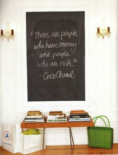 """""""There are people who have money and people who are rich."""" - Coco Chanel"""