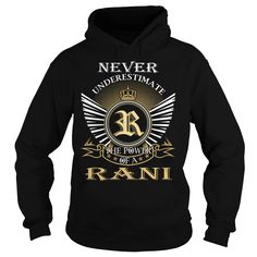 Never Underestimate The Power of a RANI - Last Name, Surname T-Shirt