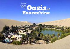 Peru Travel Tips l  How to get to oasis of Huacachina l @pariwanahostels