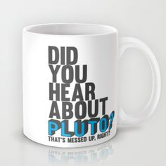 did you hear about pluto.. psych tv show, funny gus pick up line , mug by studiomarshallgifts on Etsy