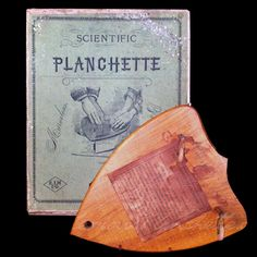 The Mysterious Planchette: A survey of curious devices for speaking to the dead.