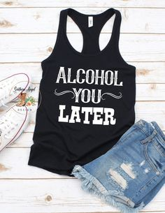 Alcohol You Later tank country girl tank country music Country Outfits, Country Girls, Western Outfits, Country Style, Shirts With Sayings, Girl Sayings, Fun Sayings, Music Festival Outfits, Drinking Shirts