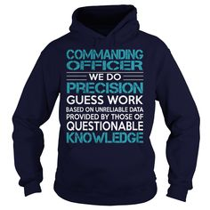 Awesome Tee For Commanding Officer T-Shirts, Hoodies. BUY IT NOW ==► https://www.sunfrog.com/LifeStyle/Awesome-Tee-For-Commanding-Officer-99162350-Navy-Blue-Hoodie.html?id=41382