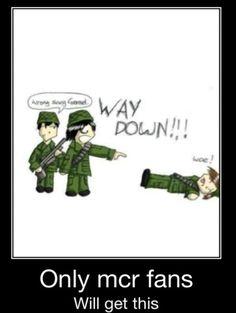 Mikey: I always listen to Gerard. Gerard: Way down, Way down, Way down. Mikey: K big bro *Falls*