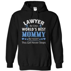 Lawyer By Day - Worlds Best Mommy By Night T-Shirts, Hoodies (21$ ==► Shopping Now to order this Shirt!)