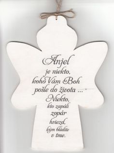 Drevený anjel: Anjel je niekto... | 7,76 € - obrázok Angel Crafts, Bible Words, Liking Someone, Motto, Favorite Quotes, Quotations, Decoupage, Birthday Cards, Diy And Crafts