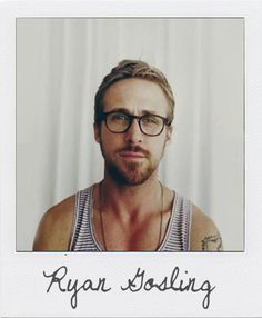 Ryan Gosling. beautiful man