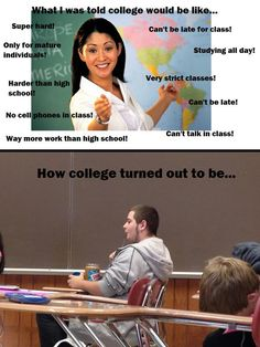 Expectations vs. reality: | 30 Things Everyone Who Went To College Will Understand