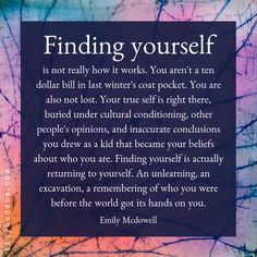 Finding yourself isn't really how it works. You aren't a dollar bill in last winter's coat pocket. You also are not lost. Your true self is right there. Wisdom Quotes, Quotes To Live By, Me Quotes, Motivational Quotes, Inspirational Quotes, Lost Soul Quotes, Change Your Life Quotes, Leader Quotes, Cover Quotes
