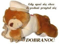 Good Night Sweet Dreams, Smiley, Emo, Good Morning, Teddy Bear, Animals, Ramadan, Quotes, Polish