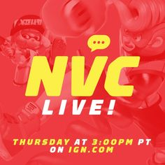 NVC LIVE Exclusively on IGN.com Thursday at 3 PM PT/6 PM ET!