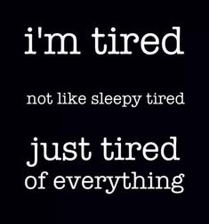 Now Quotes, Real Quotes, Words Quotes, Funny Quotes, Sayings, Qoutes, Im Tired Quotes, Tired Quotes Exhausted, Depressing Quotes