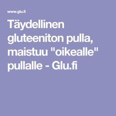 """Täydellinen gluteeniton pulla, maistuu """"oikealle"""" pullalle - Glu.fi"""