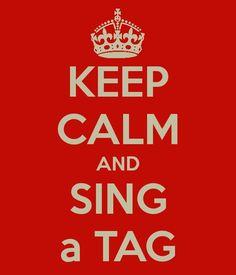 Keep Calm & Sing A Tag ... especially if we're at Whataburger