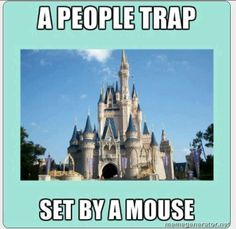A People Trap Set by a Mouse I never thought of it that way But by golly! Ur right!