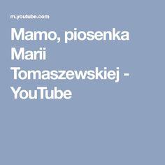 Mamo, piosenka Marii Tomaszewskiej - YouTube