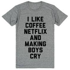 I Like Coffee Netflix and Making Boys Cry