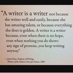 I am a writer... even though my books go unread, even though they may suck, even though I am uneducated.... I still write.