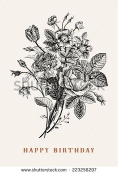 Floral card. Bouquet of roses, tulip, dog-rose and anemone. Vintage vector illustration. Classic. Black and white. Happy Birthday!